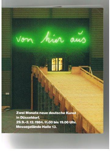 -- -  Von hier aus. Zwei Monate neue deutsche Kunst in Düsseldorf