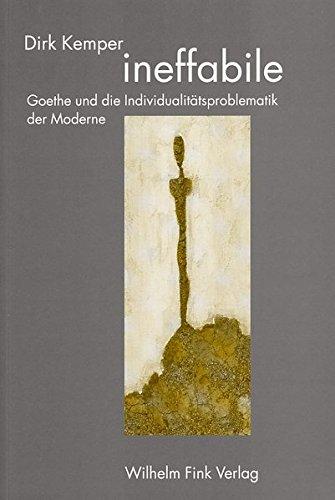 Kemper, Dirk - ineffabile. Goethe und die Individualitätsproblematik der Moderne