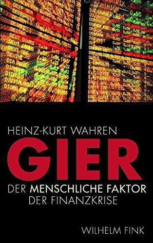Wahren, Heiner-Kurt - Gier. Der menschliche Faktor in der Finanzkrise