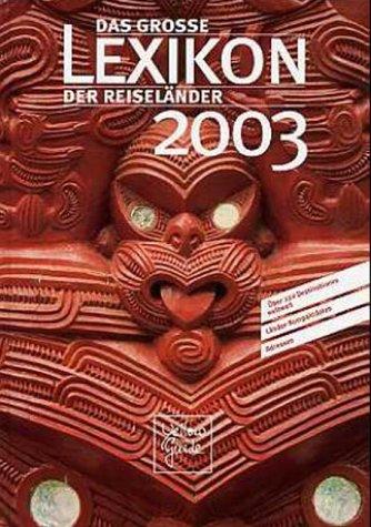 -- - Das grosse Lexikon der Reiseländer 2003