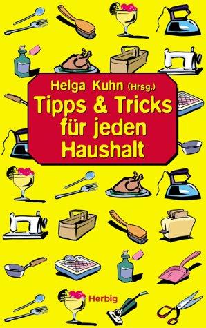 Kuhn, Helga (Hrsg.) - Tipps und Tricks für jeden Haushalt