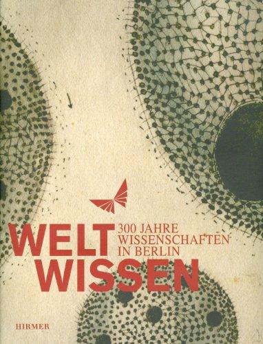 Hennig, J. / Andraschke, U. (Hrsg.) - WeltWissen: 300 Jahre Wissenschaft in Berlin