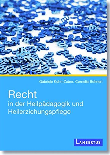 Kuhn-Zuber, Gabriele - Recht in der Heilpädagogik und Heilerziehungspflege