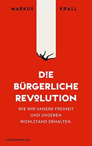 Krall, Markus - Die Bürgerliche Revolution