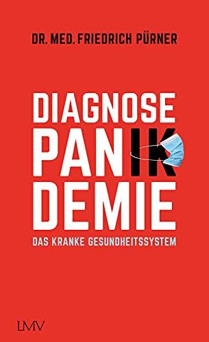 Pürner, Friedrich - Diagnose Pan(ik)demie Das kranke Gesundheitssystem