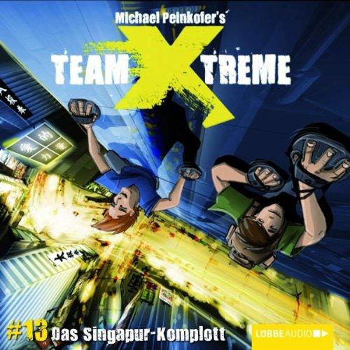 Team X-Treme Folge 13 - Das Singapur-Komplott