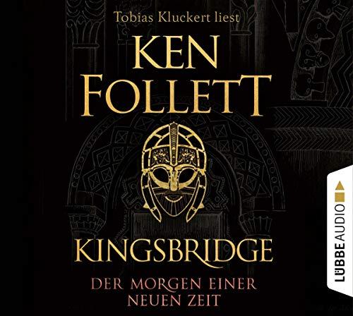 Follett , Ken - Kingsbridge - Der Morgen einer neuen Zeit (Tobias Kluckert) (12 CDs)