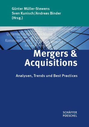 Müller-Stewens, Günter / Kunisch, Sven / Binder, Andreas (HG) - Mergers & Acquisitions: Analysen, Trends und Best Practices