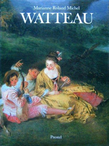 Michel, Marianne Roland - Watteau 1684 - 1721