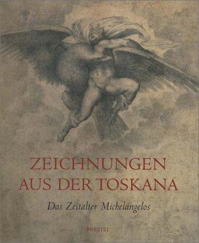 Güse, Ernst-Gerhard / Perrig, Alexander (HG) - Zeichnungen aus der Toskana: Das Zeitalter Michelangelos