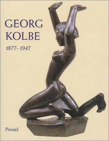 Kolbe, Georg - Georg Kolbe, 1877-1947