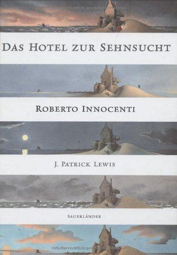 Lewis, Patrick - Das Hotel zur Sehnsucht: Von Gästen, Träumern und Schatzsuchern