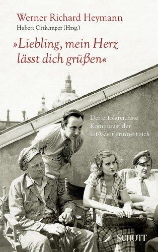 Heymann, Werner Richard - Liebling, mein Herz lässt dich grüßen
