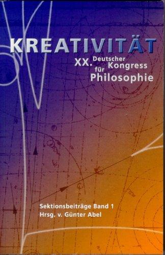 Abel, Günter (HG) - Kreativität. XX. Deutscher Kongress für Philosophie. 26.-30. September 2005 in Berlin: Sektionsbeiträge - Band 1