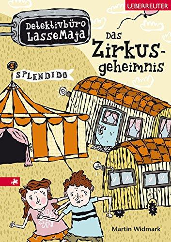 Widmark, Martin - Das Zirkusgeheimnis: Detektivbüro LasseMaja Band 6