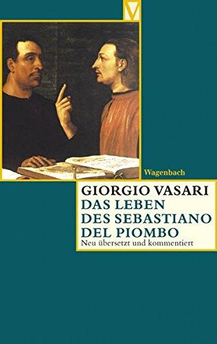 Vasari, Giorgio - Das Leben des Sebastiano del Piombo