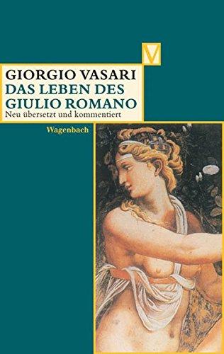 Vasari, Giorgio  - Das Leben des Giulio Romano