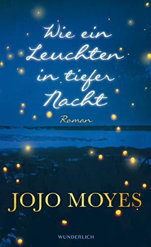 Moyes, Jojo - Wie ein Leuchten in tiefer Nacht