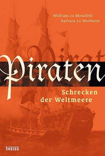 Mondfeld, Wolfram / Wertheim, Barbara - Piraten: Schrecken der Weltmeere
