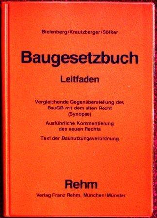 Bielenberg, W. / Krautzberger, M / Söfker, W.  - Das neue Baugesetzbuch. Synoptische Gesetzestexte und Leitfaden für die Praxis