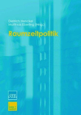 Henckel, Dietrich / Eberling, Matthias (HG) - Raumzeitpolitik