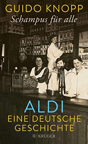 Knopp, Guido - Schampus für alle: ALDI eine deutsche Geschichte