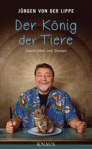 Lippe, Jürgen von der - Der König der Tiere