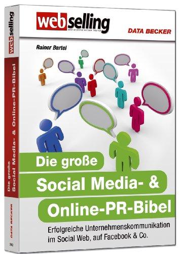 Bartel, Rainer - Die große Social Media- & Online-PR-Bibel