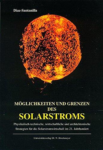 Diaz-Santanilla, Guillermo - Möglichkeiten und Grenzen des Solarstroms