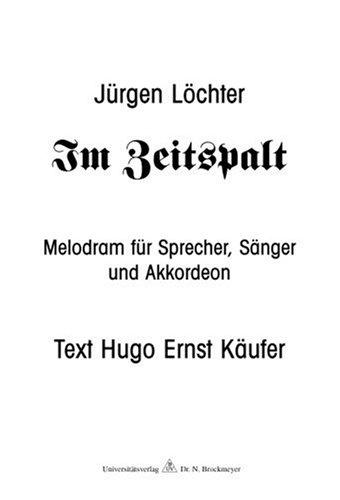 Käufer, Hugo Ernst (Texte) - Im Zeitspalt: Melodram für Sprecher, Sänger und Akkordeon