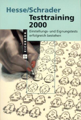 Hesse, Jürgen / Schrader, Hans Christian - Testtraining 2000. Einstellungs- und Eignungstests erfolgreich bestehen