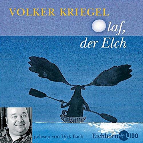 Kriegel , Volker - Olaf der Elch (Gelesen von Dirk Bach)