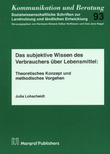 Lohscheidt, Julia - Das subjektive Wissen des Verbrauchers über Lebensmittel: Theoretisches Konzept und methodisches Vorgehen