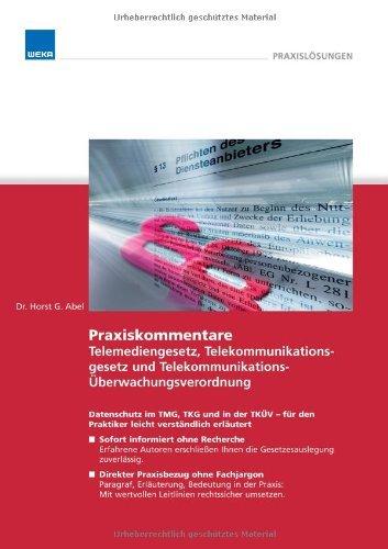 Abel, Horst G. - Praxiskommentare Telemediengesetz, Telekommunikationsgesetz und Telekommunikations-Überwachungsverordnung (inkl. CD-ROM)