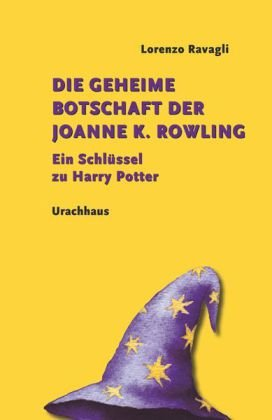 - Die geheime Botschaft der Joanne K. Rowling: Ein Schlüssel zu Harry Potter