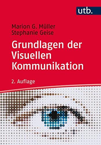 Müller, Marion G. - Grundlagen der Visuellen Kommunikation: Theorieansätze und Analysemethoden