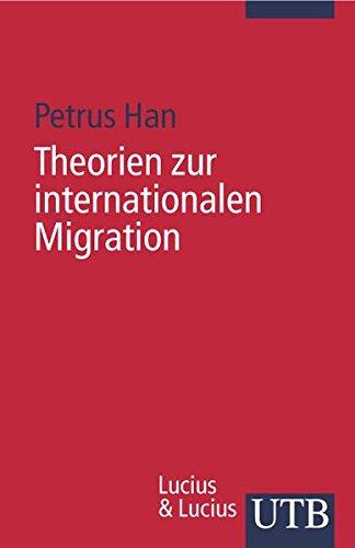 Han, Petrus - Theorien zur internationalen Migration