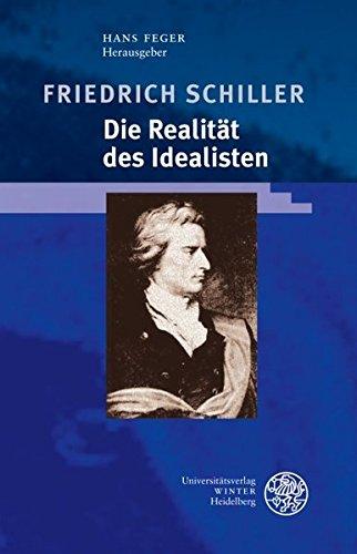 Feger, Hans (HG) - Friedrich Schiller - Die Realität des Idealisten