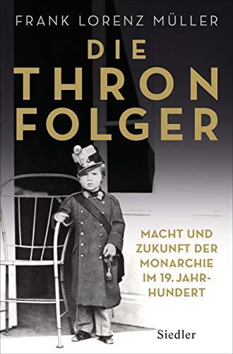 Müller, Frank Lorenz - Die Thronfolger