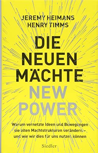 Heimans, Jeremy / Timms, Henry - Die neuen Mächte