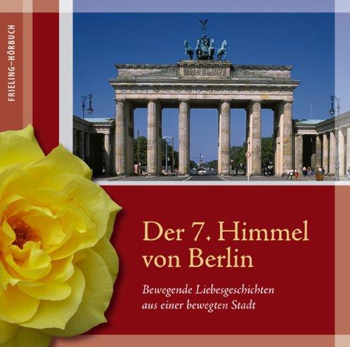 Sampler - Der 7. Himmel von Berlin: Bewegende Liebesgeschichten aus einer bewegten Stadt