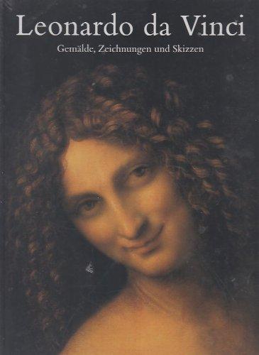 Zöllner, Frank - Leonardo da Vinci. 1452 - 1519: Gemälde, Zeichnungen und Skizzen