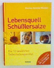 Hausen, Monika Helmke - Lebensquell Schüßlersalze die 12 bewährten Selbstheilungsmittel
