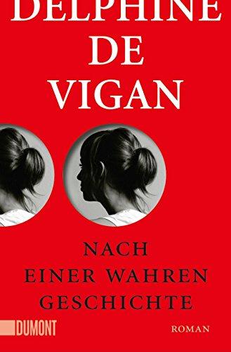 de Vigan, Delphine - Nach einer wahren Geschichte: Roman (Taschenbücher)