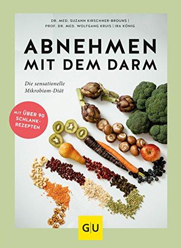 Kirschner-Brouns, Suzann - Abnehmen mit dem Darm: Die sensationelle Mikrobiom-Diät (GU Einzeltitel Gesunde Ernährung)