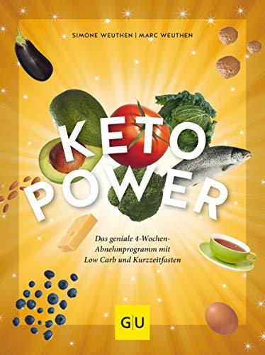 Weuthen, Simone - Keto-Power: Die geniale Kombination aus Low Carb und Kurzzeitfasten (GU Einzeltitel Gesunde Ernährung)