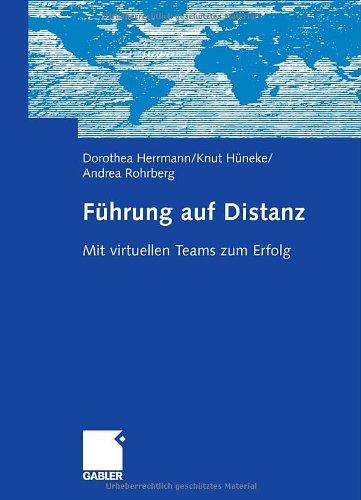Herrmann, Dorothea / Hüneke, Knut / Rohrberg, Andrea - Führung auf Distanz: Mit virtuellen Teams zum Erfolg