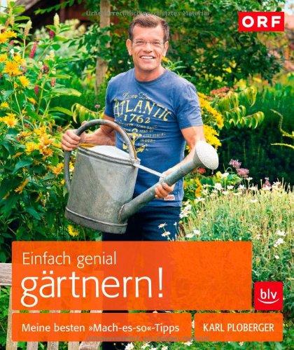 Ploberger, Karl - Einfach genial gärtnern!