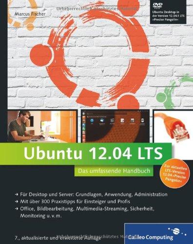 Fischer, Marcus - Ubuntu GNU/Linux 12.04 LTS: Das umfassende Handbuch