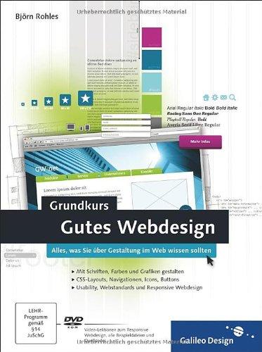 Rohles, Björn - Grundkurs Gutes Webdesign: Alles, was Sie über Gestaltung im Web wissen sollten